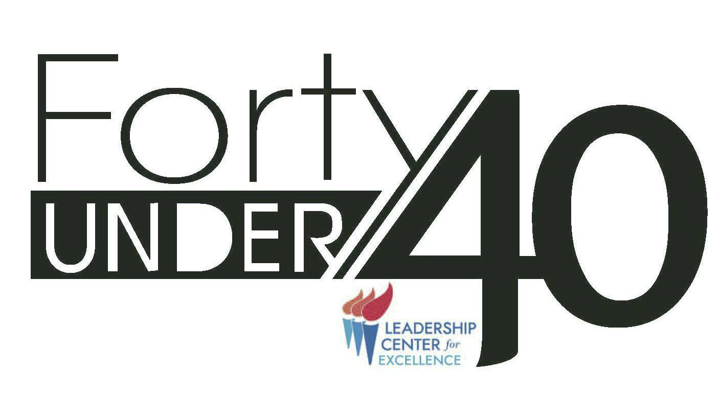 Forty Under 40, from The Leadership Center for Excellence