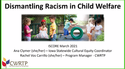 Dismantling racism in the child welfare system ISCORE