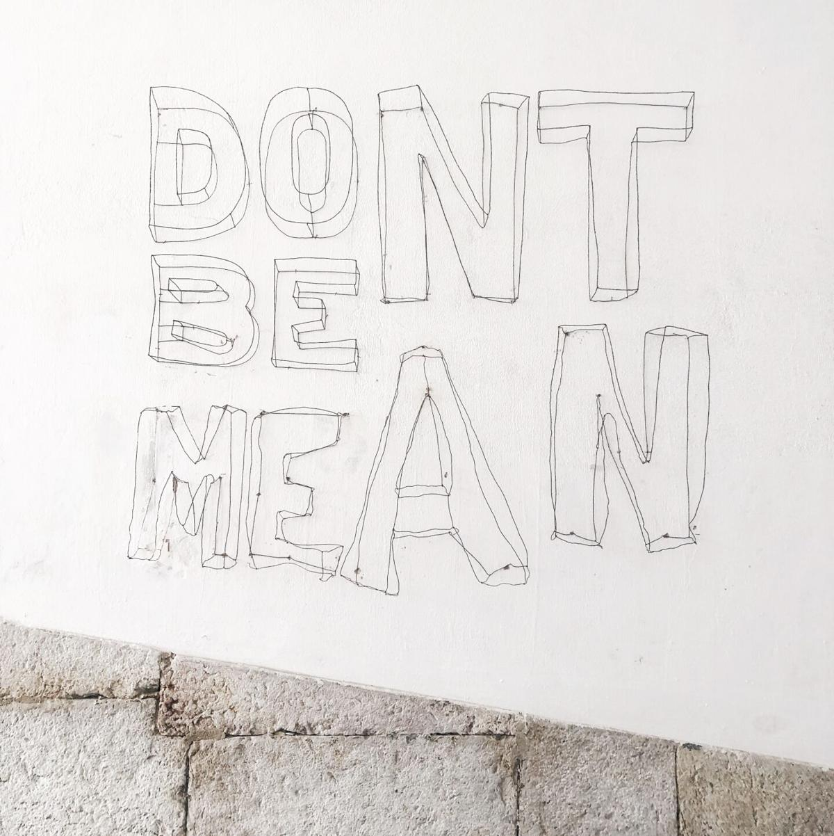 Dont be mean.jpg