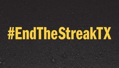 #EndTheStreakTX