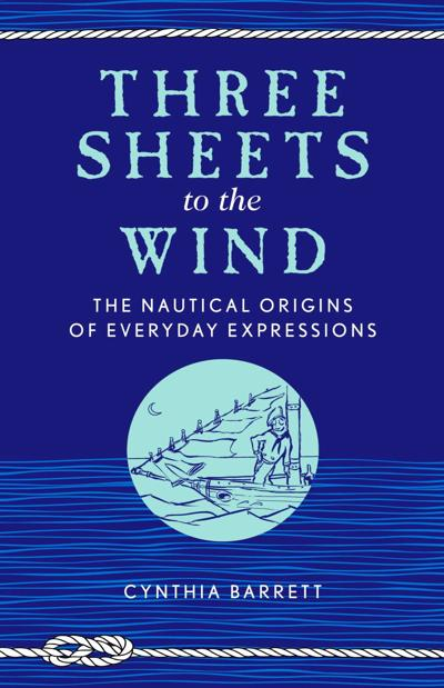 'Three Sheets' is a fun book about origins of everyday expressions