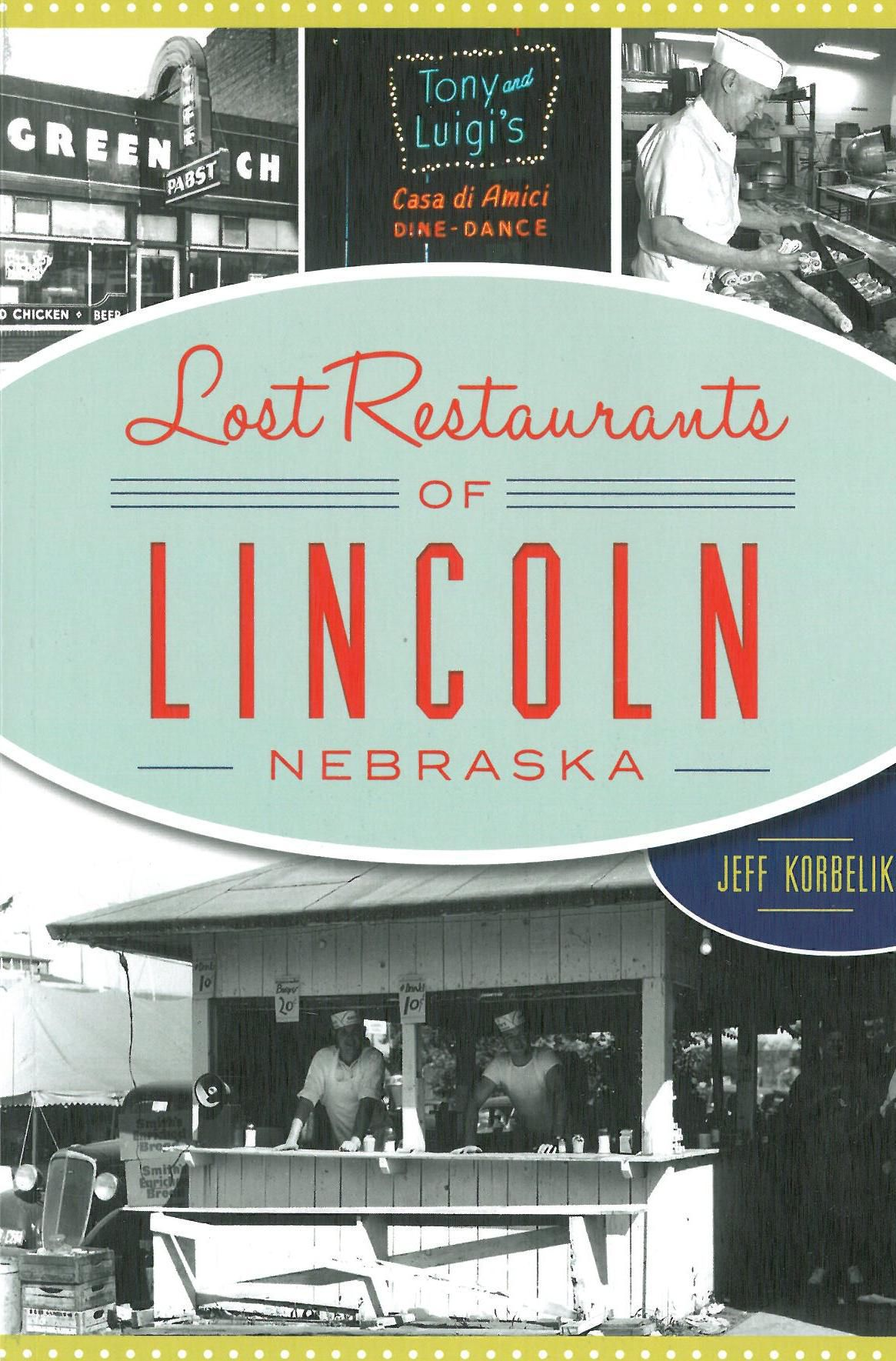 """Lost Restaurants of Lincoln, Nebraska"""