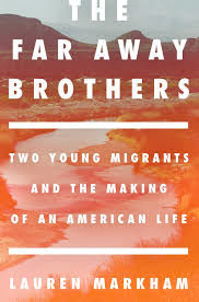 """""""The Far Away Brothers"""" by Lauren Markham"""