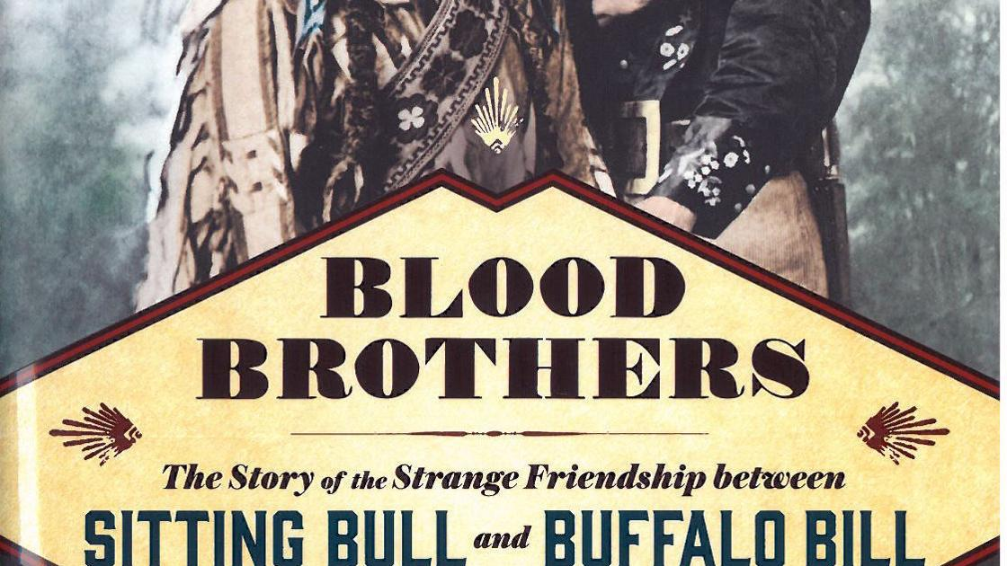 Review: 'Blood Brothers: The Story of the Strange Friendship Between Sitting Bull and Buffalo Bill' by Deanne Stillman