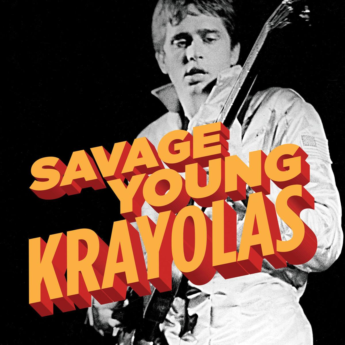 Savage Young Krayolas