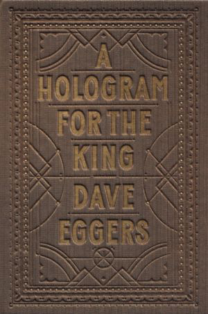 A Hologram for the King book by Dave Eggers