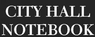 City Hall Notebook