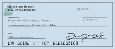 An illustrated bank check reads 'I'm going up for reelection' at the bottom