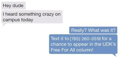 A graphic tells students to text 785.260.0518 to submit entries to the Kansan's free for all column