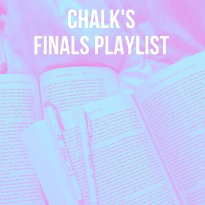 CHALK finals playlist
