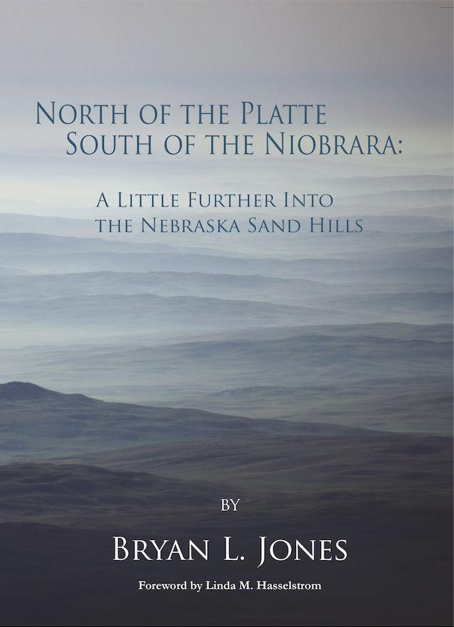 """North of the Platte, South of the Niobrara"" by Bryan L. Jones"
