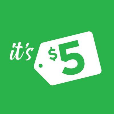It's $5