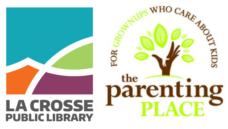La Crosse Public Library and The Parenting Place