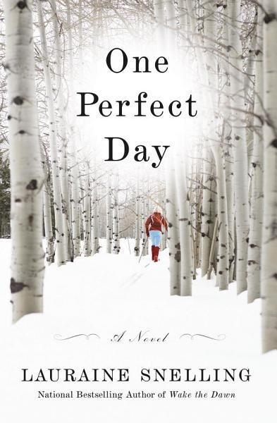 Book cover: 'One Perfect Day' by Lauraine Snelling