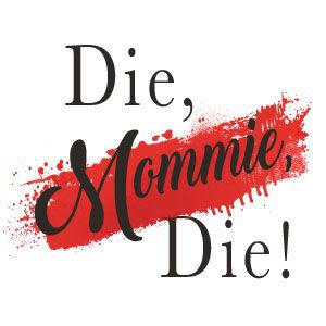 Die Mommy Die