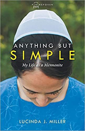 """Book cover: """"Anything but Simple: My Life as a Mennonite"""" by Lucinda Miller"""