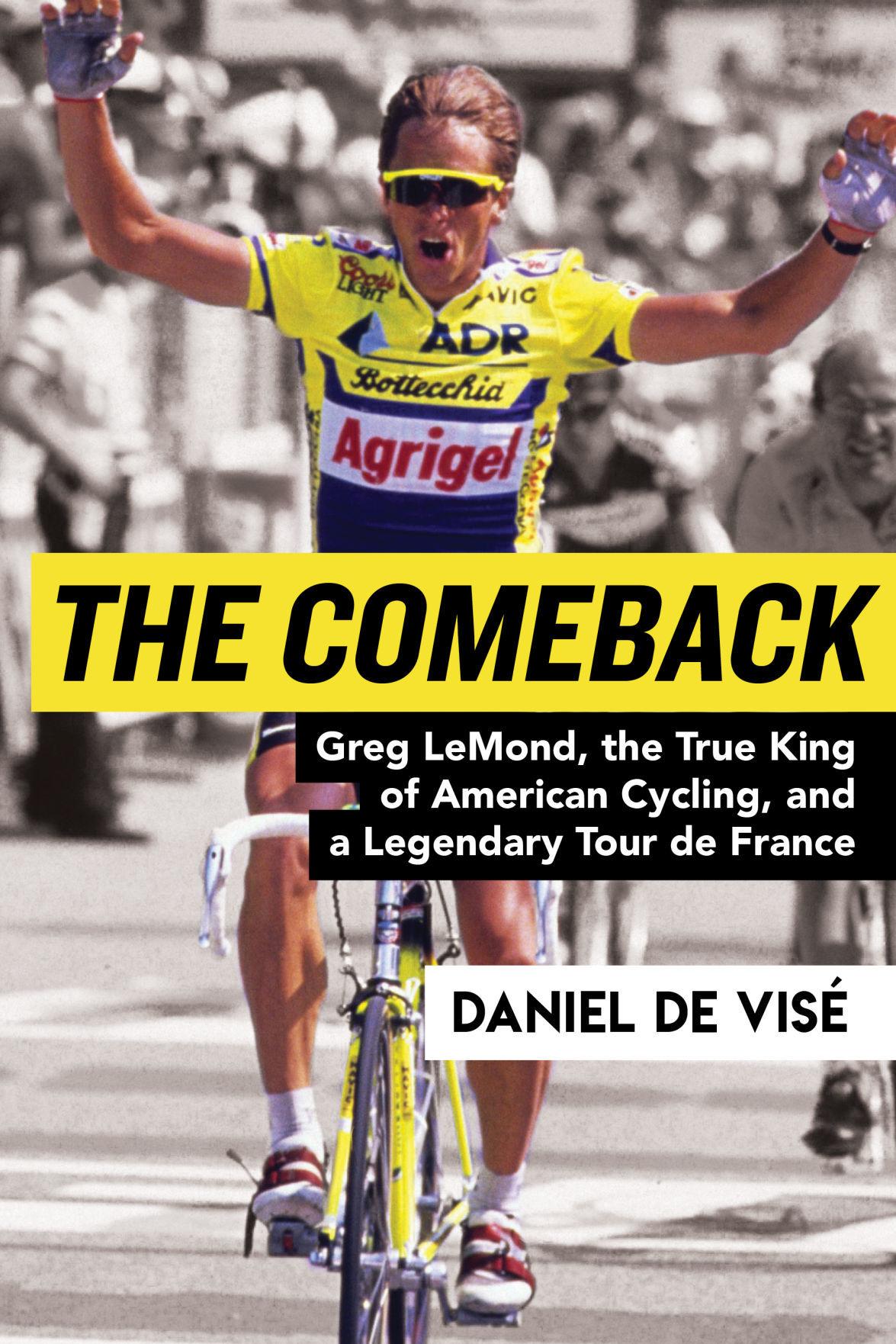 Biographer Daniel de Visé details the epic career of cyclist Greg LeMond  f6712066a