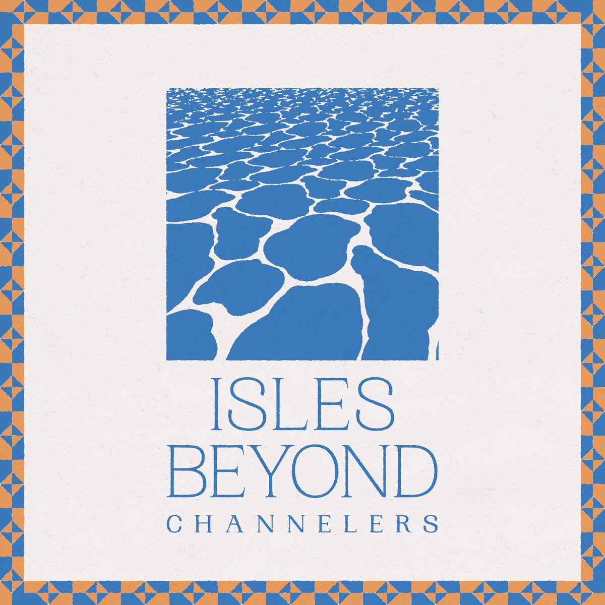 """Channelers, """"Isles Beyond"""""""