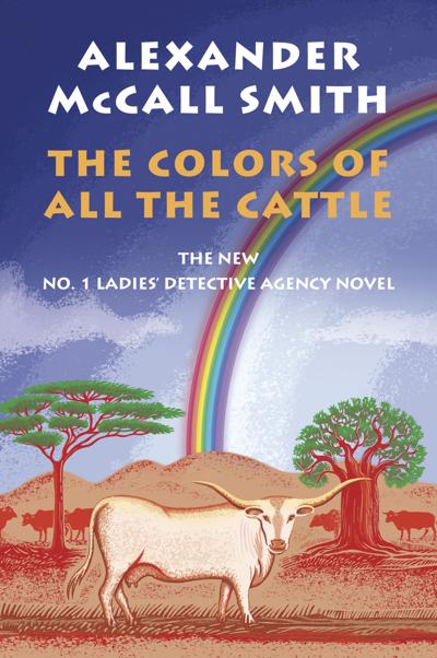 """The Colors of All the Cattle"" by Alexander McCall Smith."