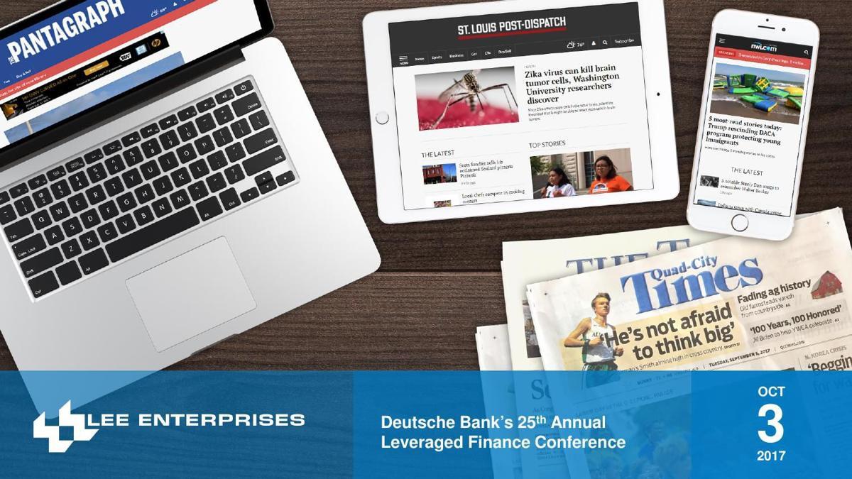 Lee Enterprises presentation at Deutsche Bank's 25th Annual Leveraged Finance Conference