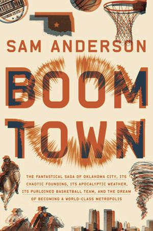Lodi native Sam Anderson shares Oklahoma City's wild history in 'Boom Town'