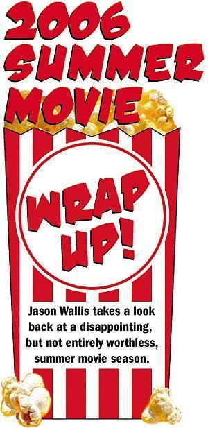 2006 Summer Movie wrap up