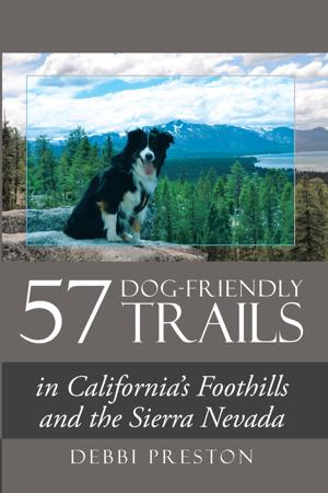 New book helps dog lovers find pet-friendly hikes in Sierra, the foothills