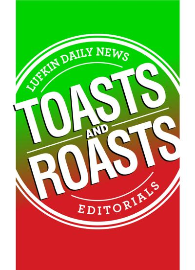 EDITORIAL: Toasts & Roasts