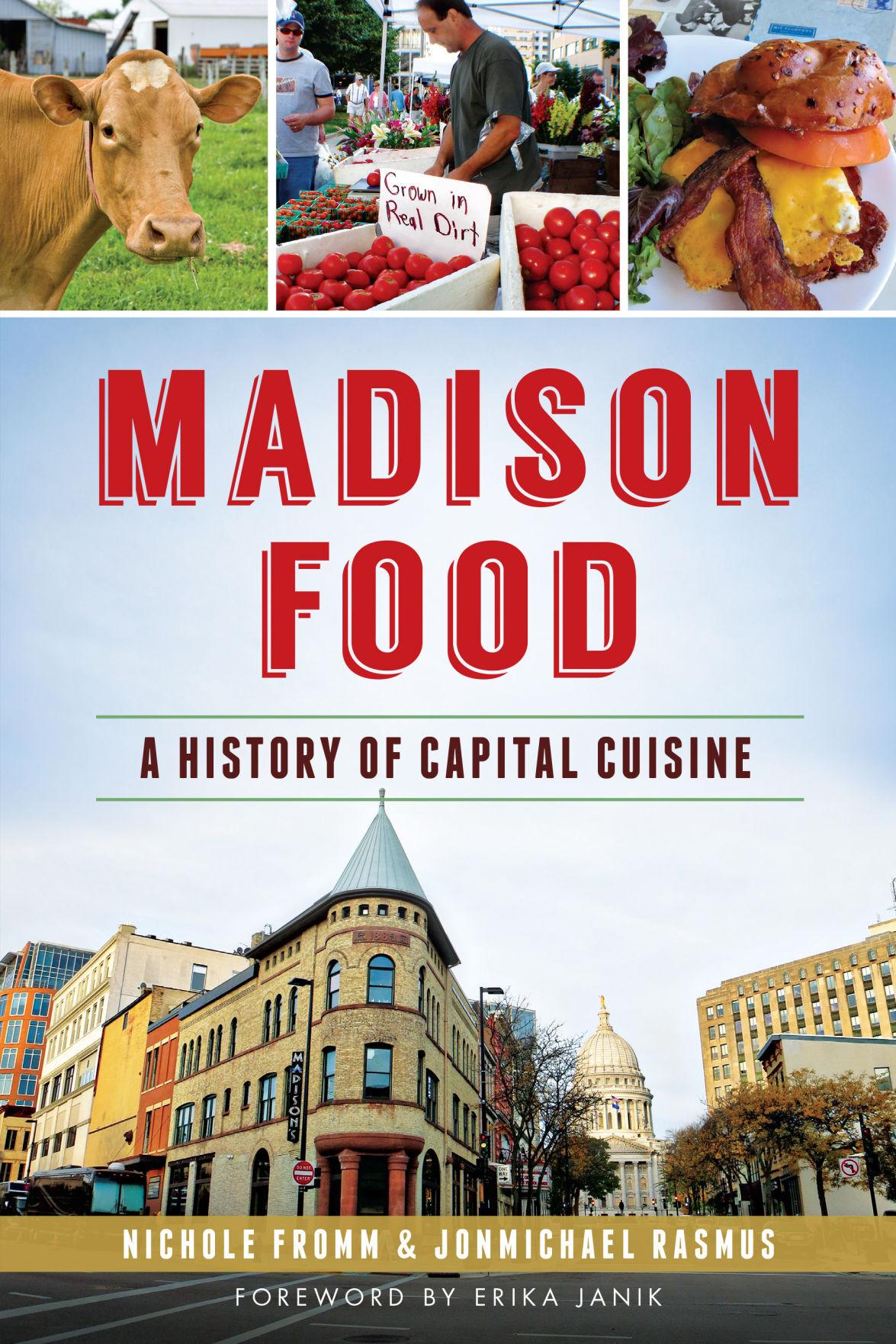 Madison Food: A History of Capital Cuisine (copy)