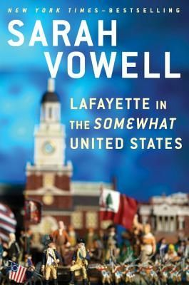Sarah Vowell, Lafayette in the Somewhat United States