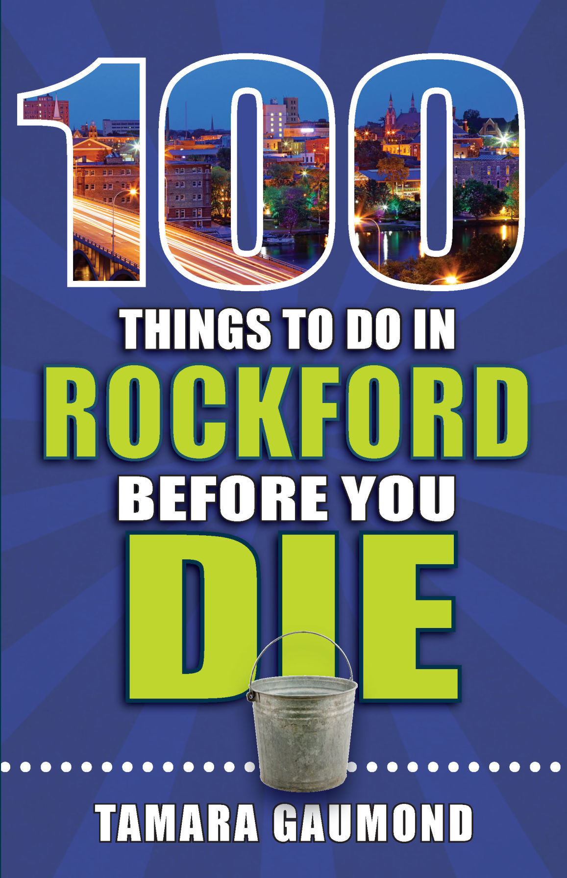 100 Things to do in Rockford Before You Die cover