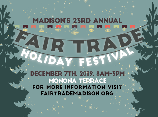 Dec 7th Madison's Fair Trade Holiday Festival