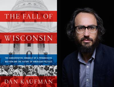 Dan Kaufman/The Fall of Wisconsin