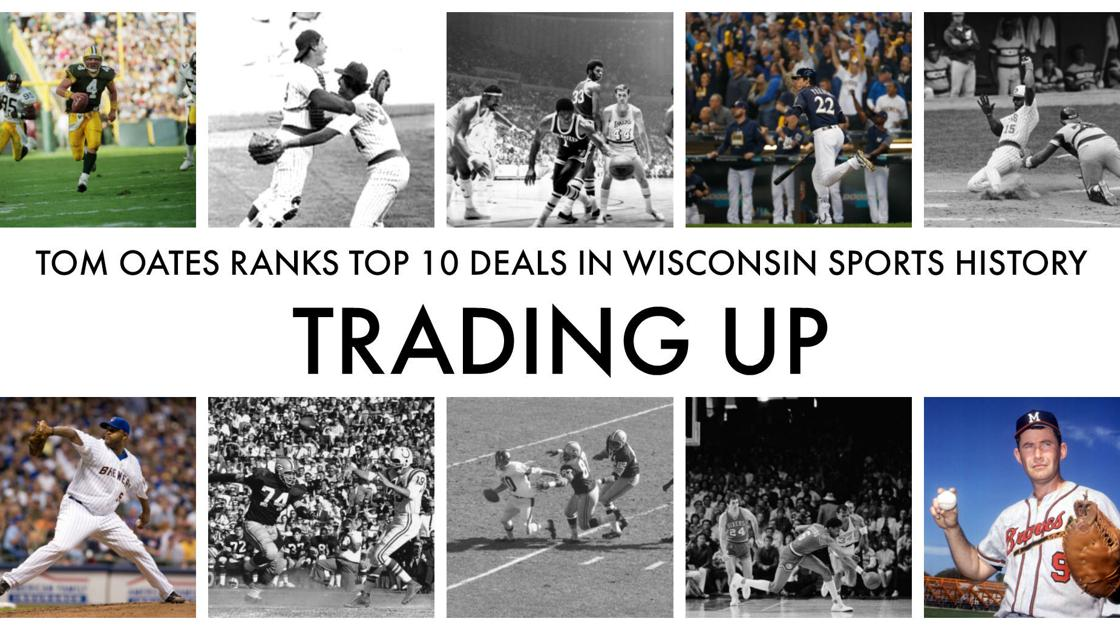 Tom Oates: Ranking top 10 trades that helped shape Wisconsin sports history