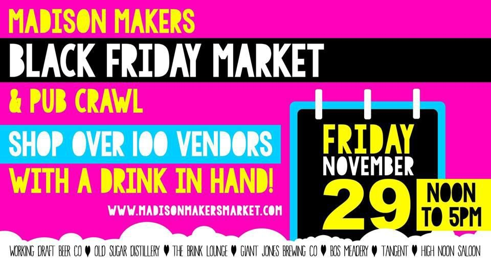 Madison Makers Black Friday Market & Pub-Crawl
