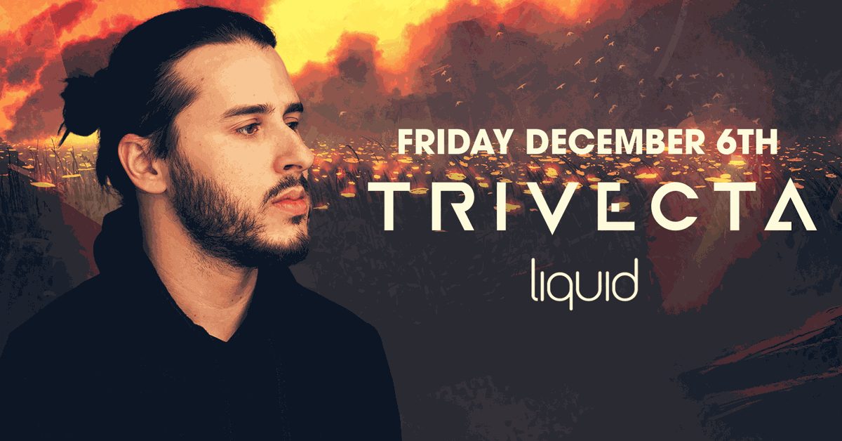 Trivecta at Liquid