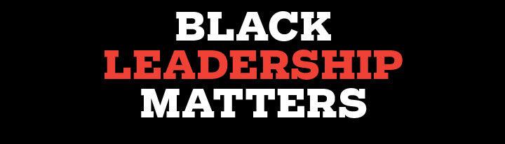 Balck Leadership Matters 2