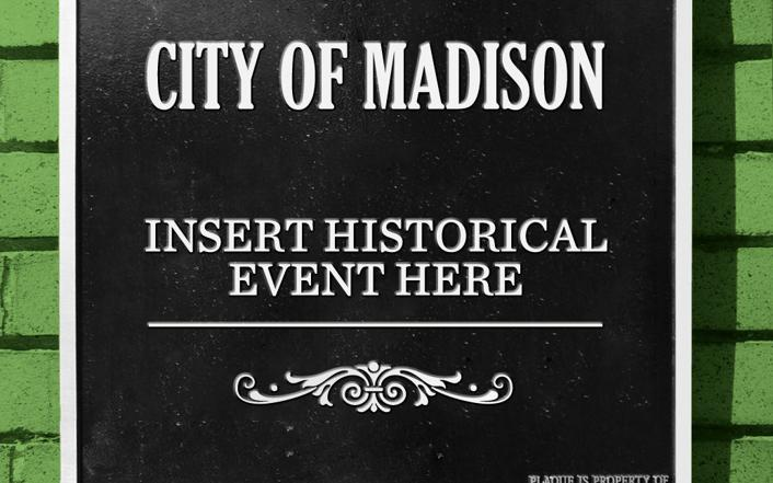 What should Madison commemorate that it hasn't already?