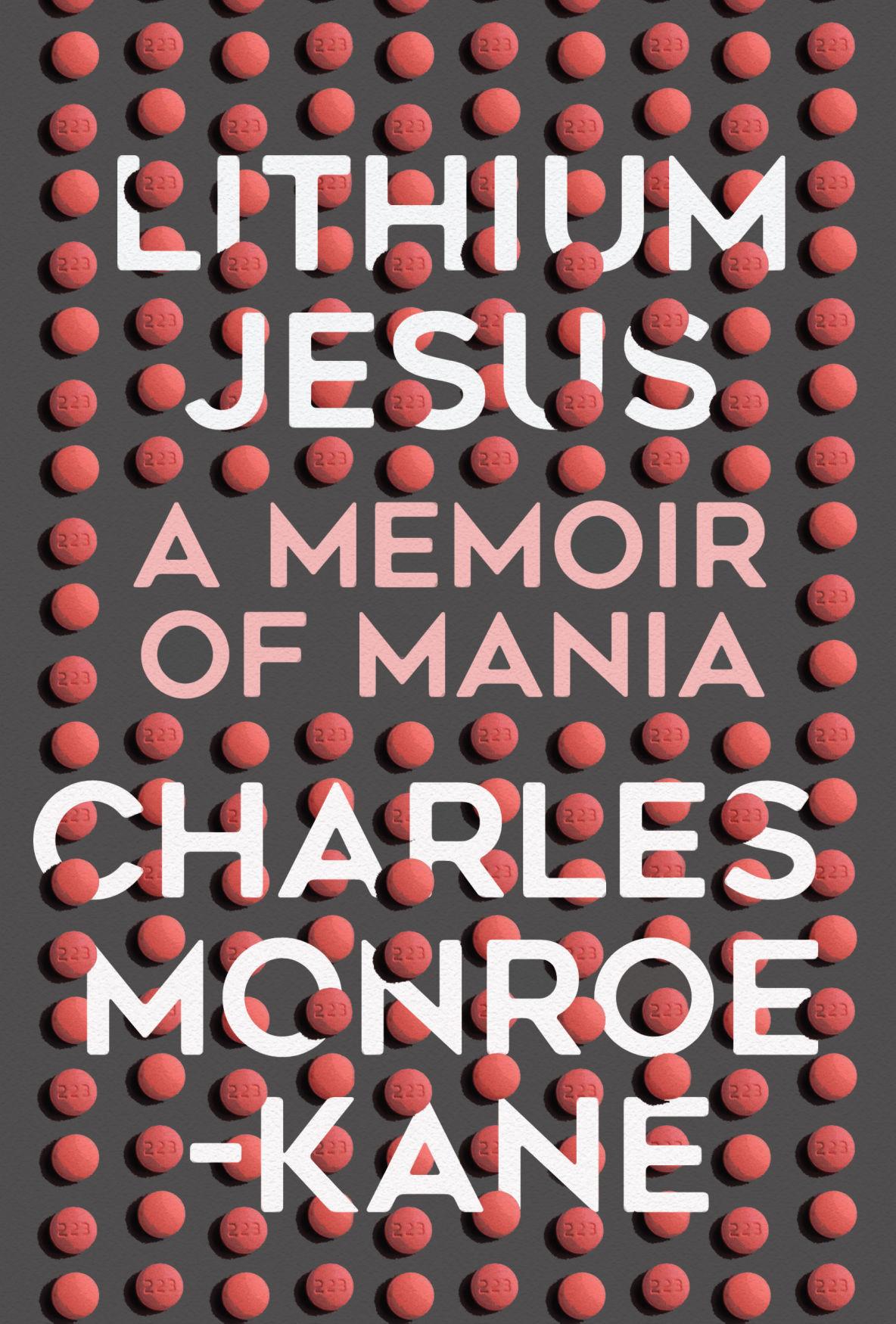 """""""Lithium Jesus: A Memoir of Mania"""""""