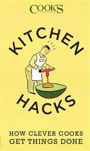 Kitchen Hacks How Clever Cooks Get Things Done By Cook S