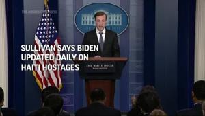 Sullivan says Biden updated daily on Haiti hostages
