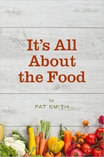 It's All about the Food by Pat Smith