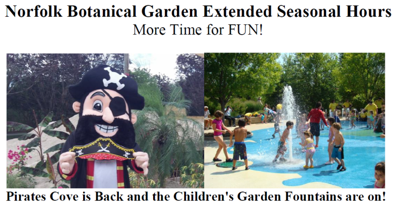 Norfolk Botanical Garden extended seasonal hours: Pirates Cove is back and the Children's Garden Fountains are on!