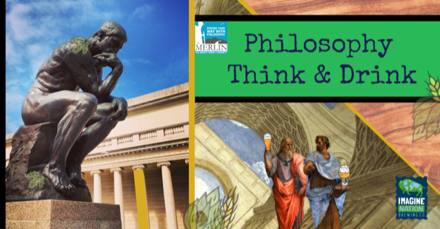 Philosophy Think & Drink