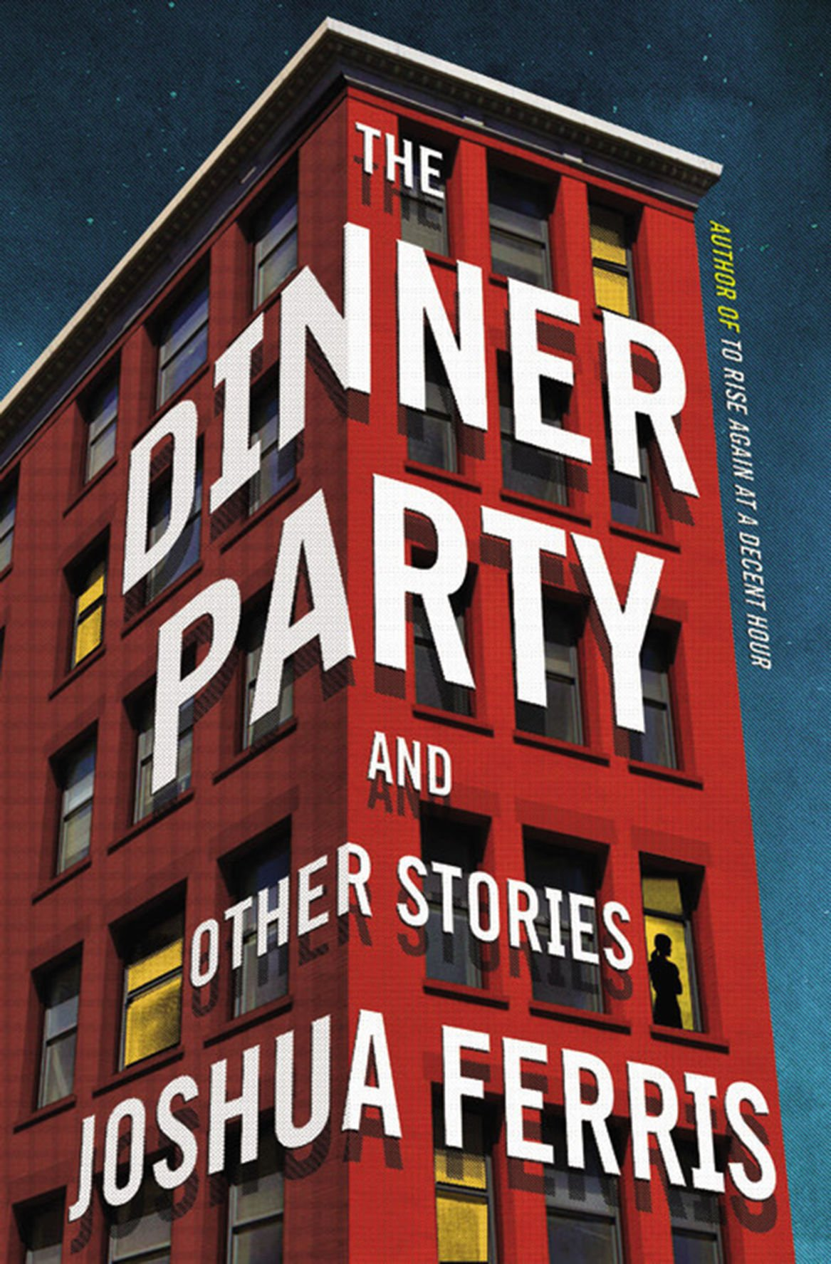 """The Dinner Party"" by Joshua Ferris (Back Bay Books, $15.99)."