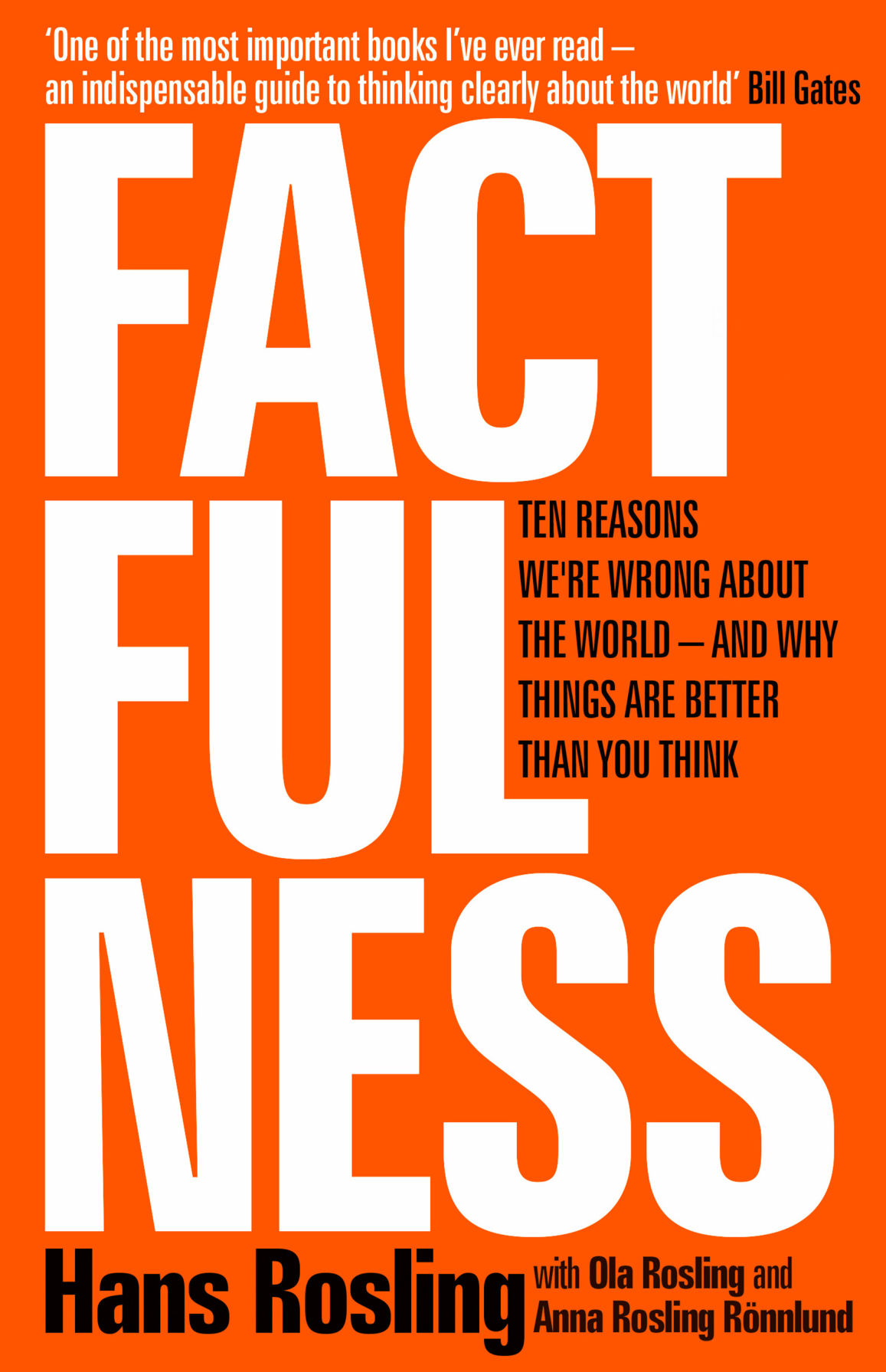 """""""Factfulness: Ten Reasons We're Wrong About the World -- And Why Things Are Better Than You Think"""" by Hans Rosling, with Ola Rosling and Anna Rosling Ronnlund."""