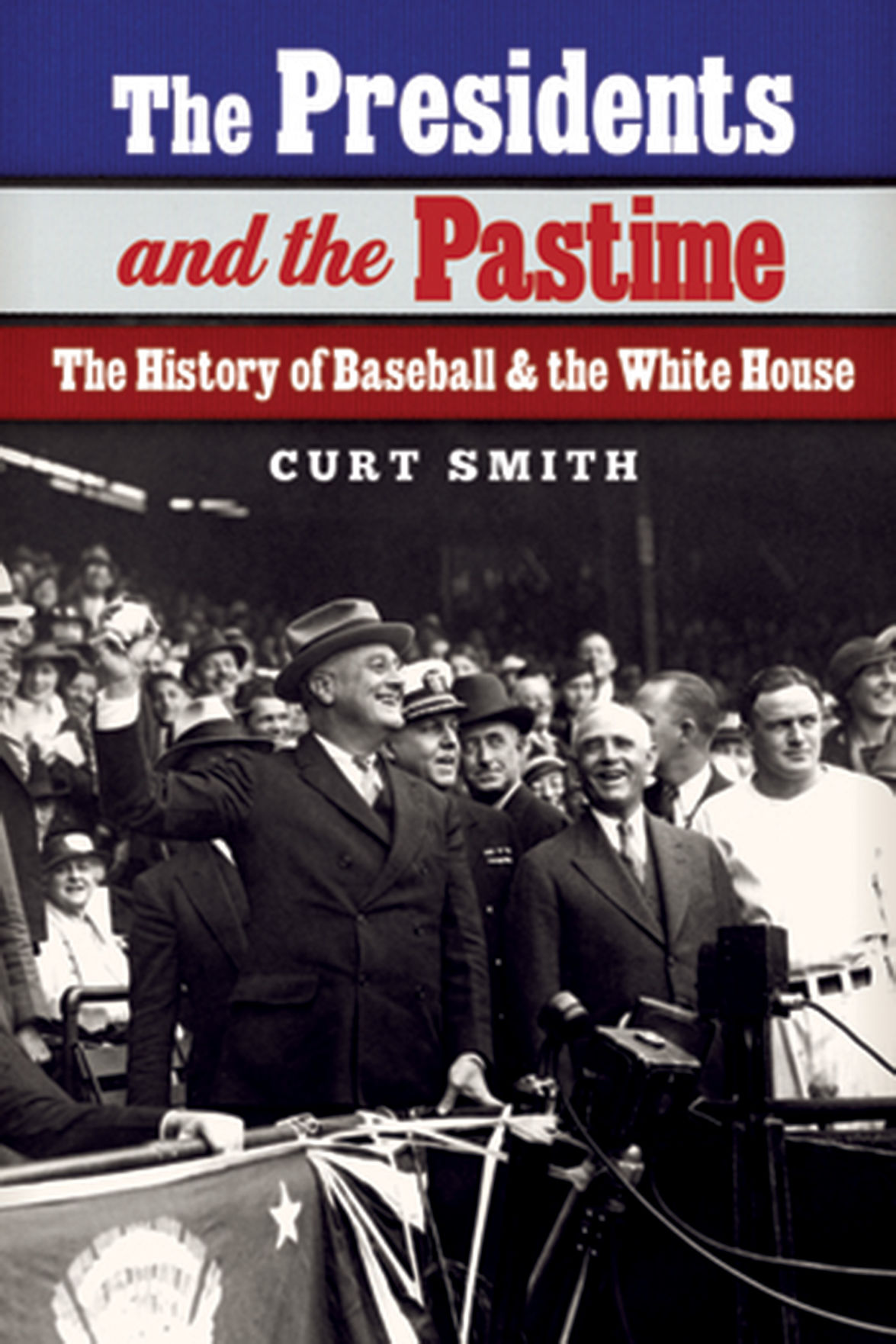 """""""The Presidents and the Pastime"""" by Curt Smith, University of Nebraska, 504 pages, $29.95."""