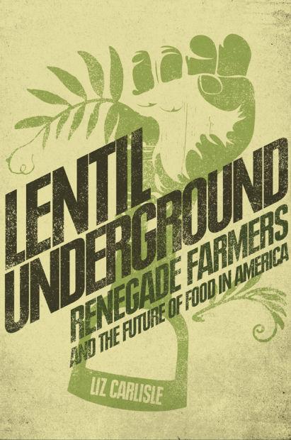 liz carlisle lentil underground