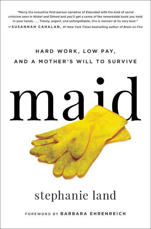 """Maid: Hard Work, Low Pay, and a Mother's Will to Survive"""