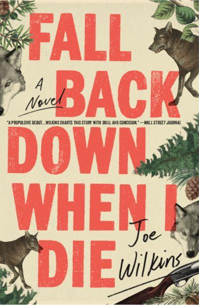 """""""Fall Back Down When I Die"""" by Joe Wilkins"""